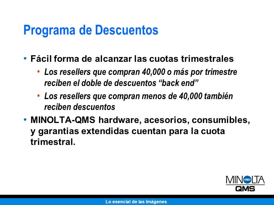 Lo esencial de las Imágenes Programa de Descuentos Fácil forma de alcanzar las cuotas trimestrales Los resellers que compran 40,000 o más por trimestr