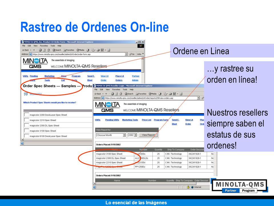 Lo esencial de las Imágenes Rastreo de Ordenes On-line Ordene en Linea …y rastree su orden en línea! Nuestros resellers siempre saben el estatus de su