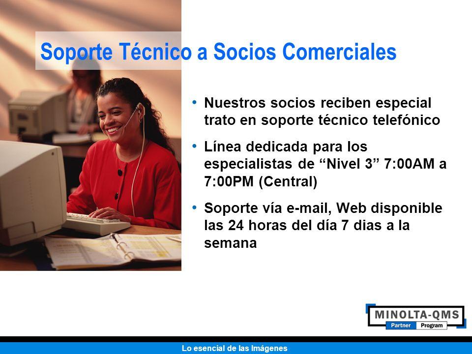 Lo esencial de las Imágenes Soporte Técnico a Socios Comerciales Nuestros socios reciben especial trato en soporte técnico telefónico Línea dedicada p