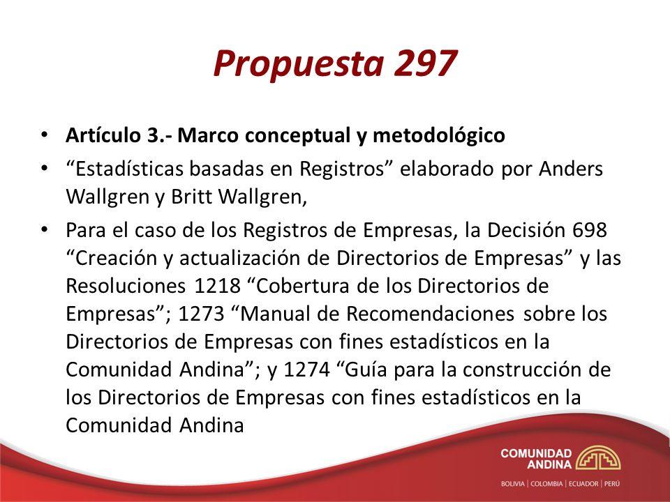 Propuesta 297 Artículo 4.- Ámbito de aplicación Cuatro registros básicos: – Registro de Población: – Registro de Empresas:.