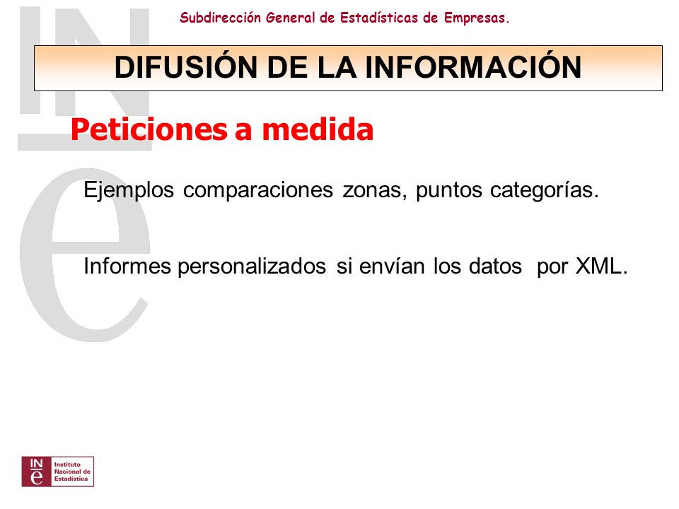 Subdirección General de Estadísticas de Empresas. Ejemplos comparaciones zonas, puntos categorías. Informes personalizados si envían los datos por XML