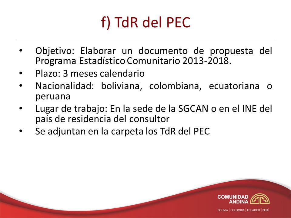 f) TdR del PEC Objetivo: Elaborar un documento de propuesta del Programa Estadístico Comunitario 2013-2018.