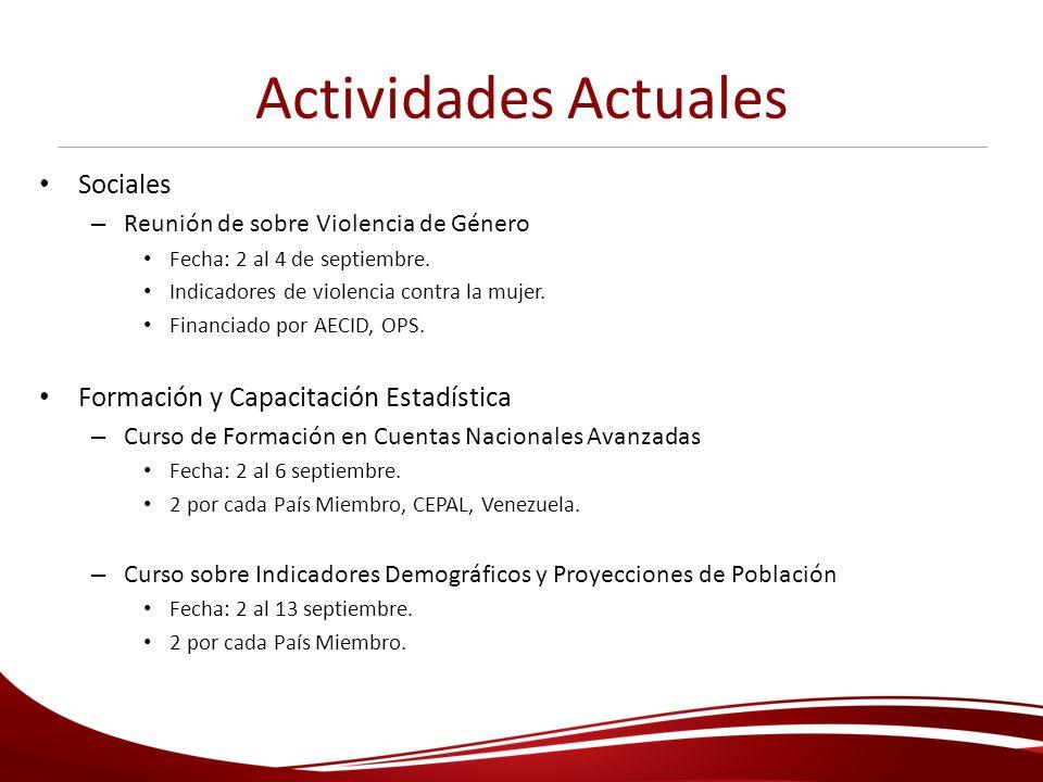 Actividades Previstas Cultura – Reunión de Expertos Gubernamentales en Cuenta Satélite y Sistema de Información de la Cultura Definición de los productos culturales de acuerdo a las actividades/industrias culturales.