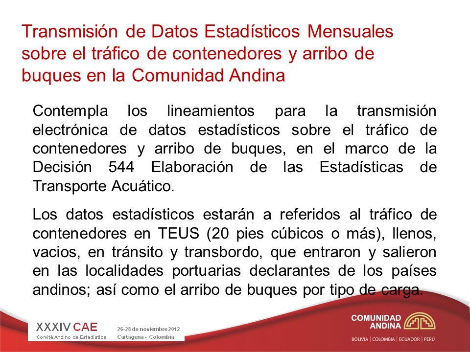 Registro Andino de Infraestructura Portuaria Identifica y registra la información de la infraestructura de las localidades portuarias declarantes (controlado por la autoridad portuaria que registra los movimientos de buques comerciales, mercancías y pasajeros) de la Comunidad Andina, en el marco de la Decisión 544.