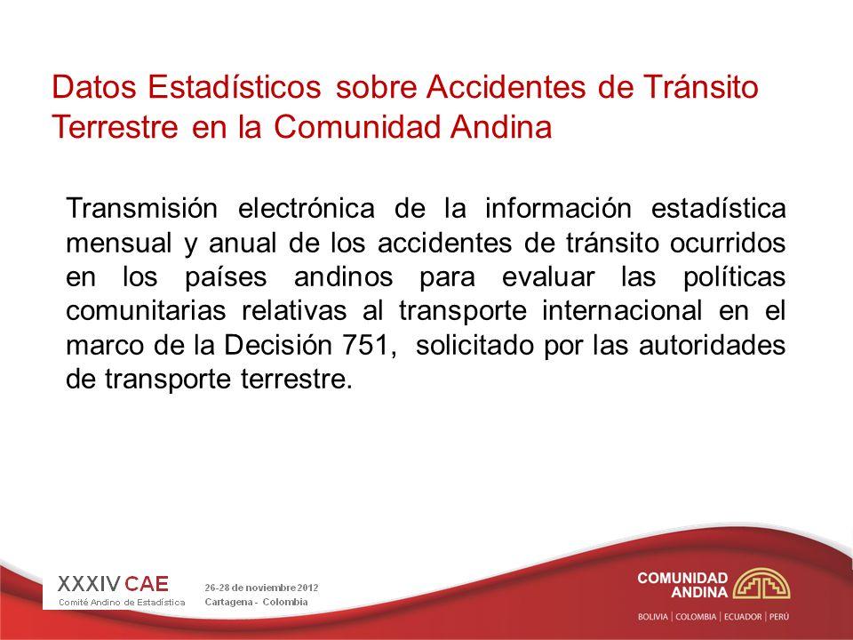 Datos Estadísticos sobre Accidentes de Tránsito Terrestre en la Comunidad Andina Transmisión electrónica de la información estadística mensual y anual