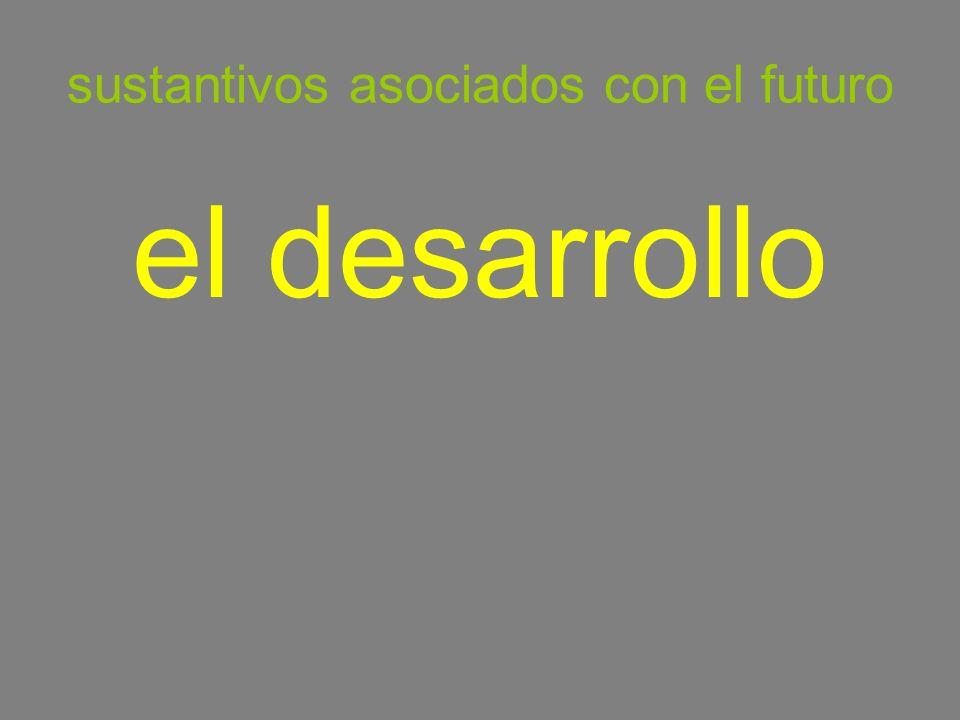 sustantivos asociados con el futuro el desarrollo development