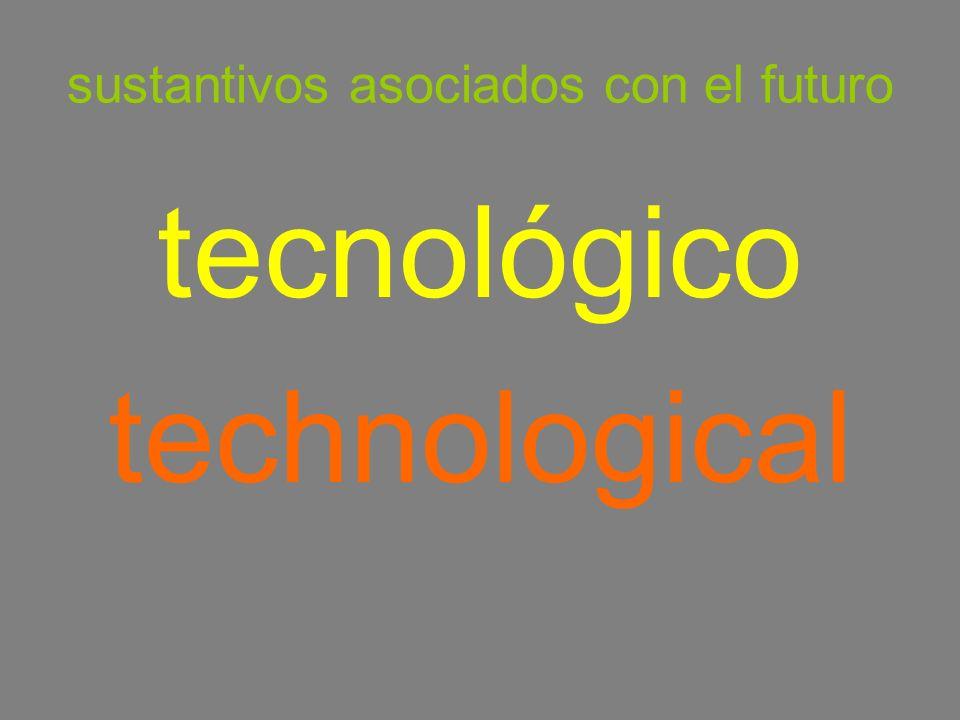 sustantivos asociados con el futuro tecnológico technological