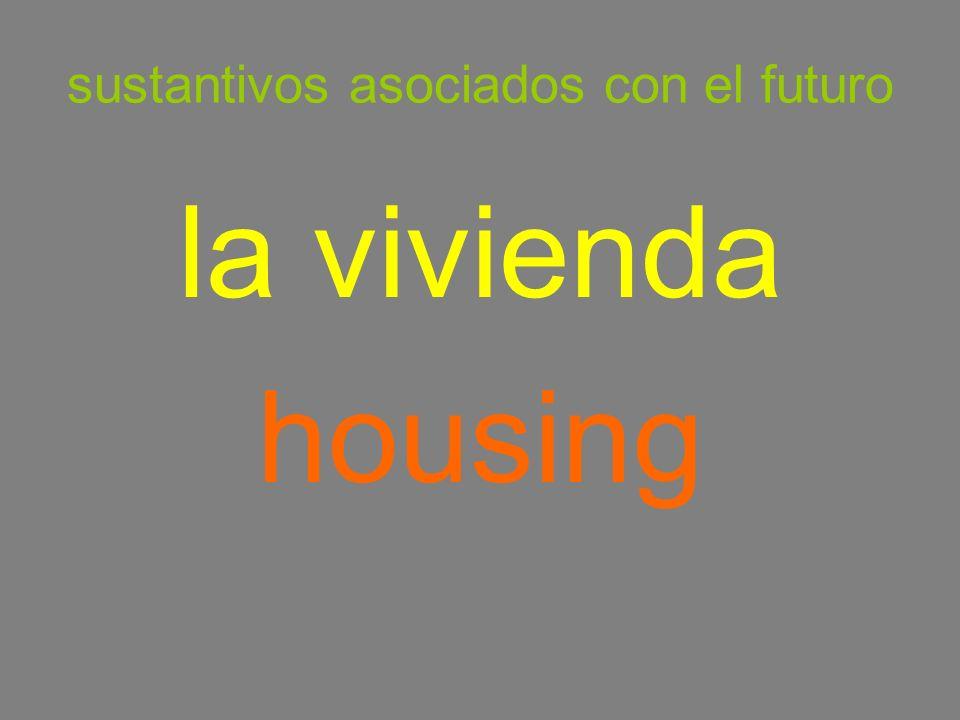 sustantivos asociados con el futuro la vivienda housing