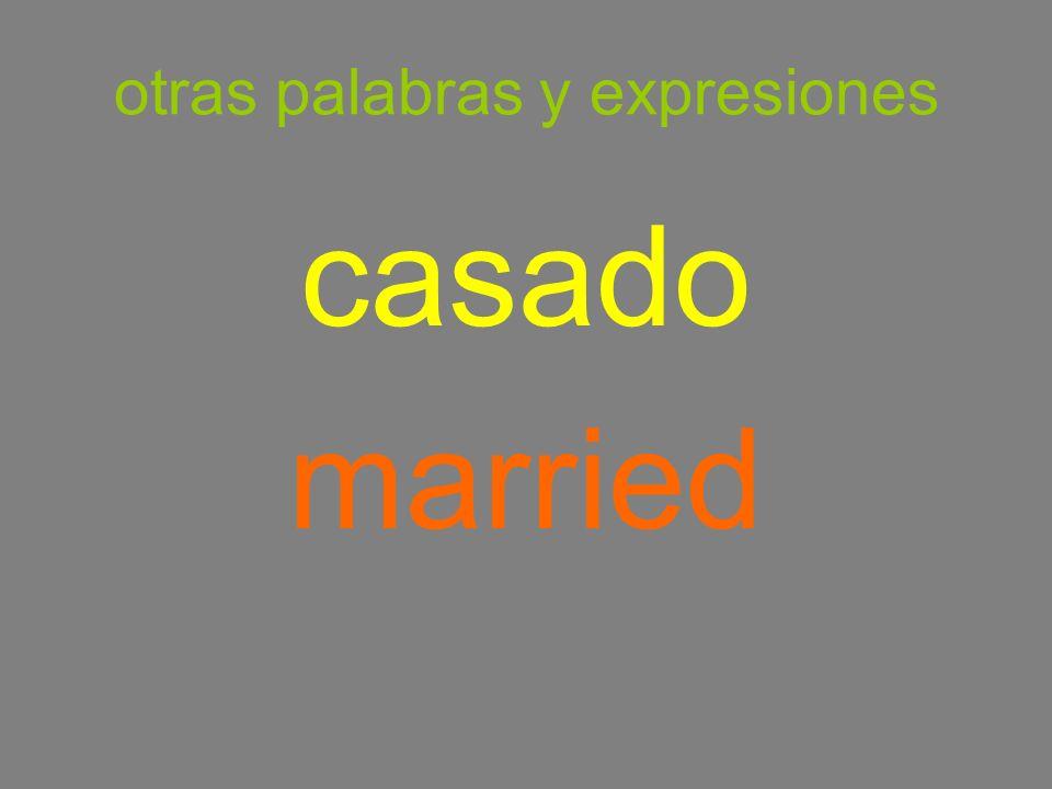 otras palabras y expresiones casado married