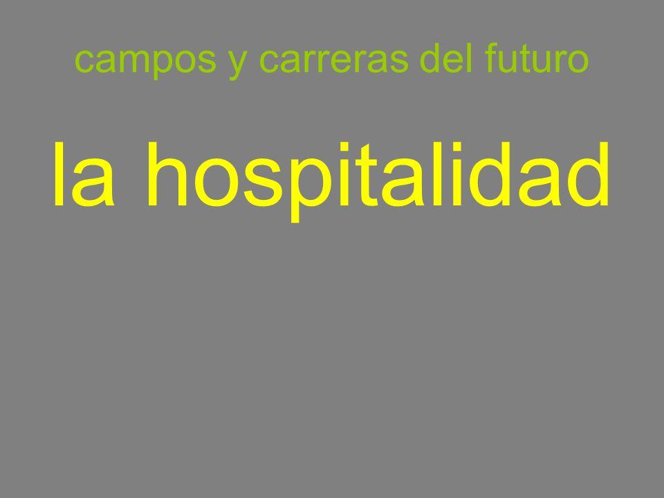 campos y carreras del futuro la hospitalidad