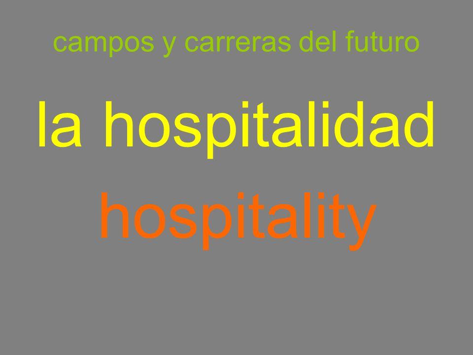 campos y carreras del futuro la hospitalidad hospitality