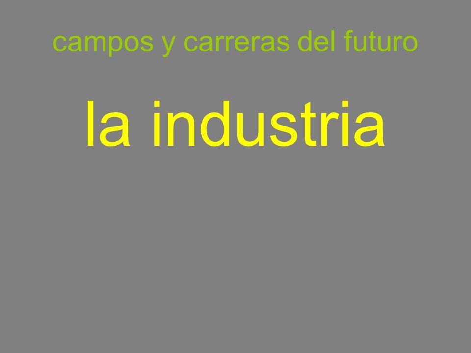 campos y carreras del futuro la industria