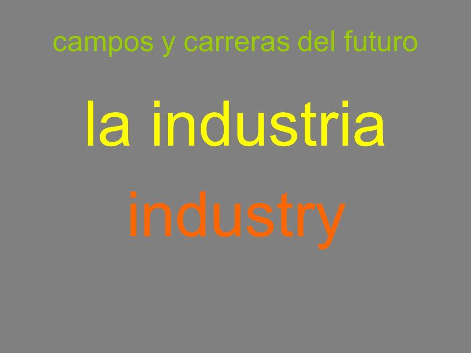 campos y carreras del futuro la industria industry
