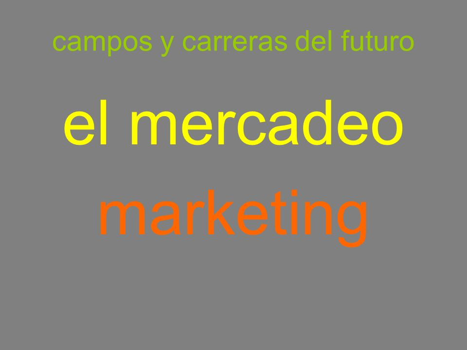 campos y carreras del futuro el mercadeo marketing