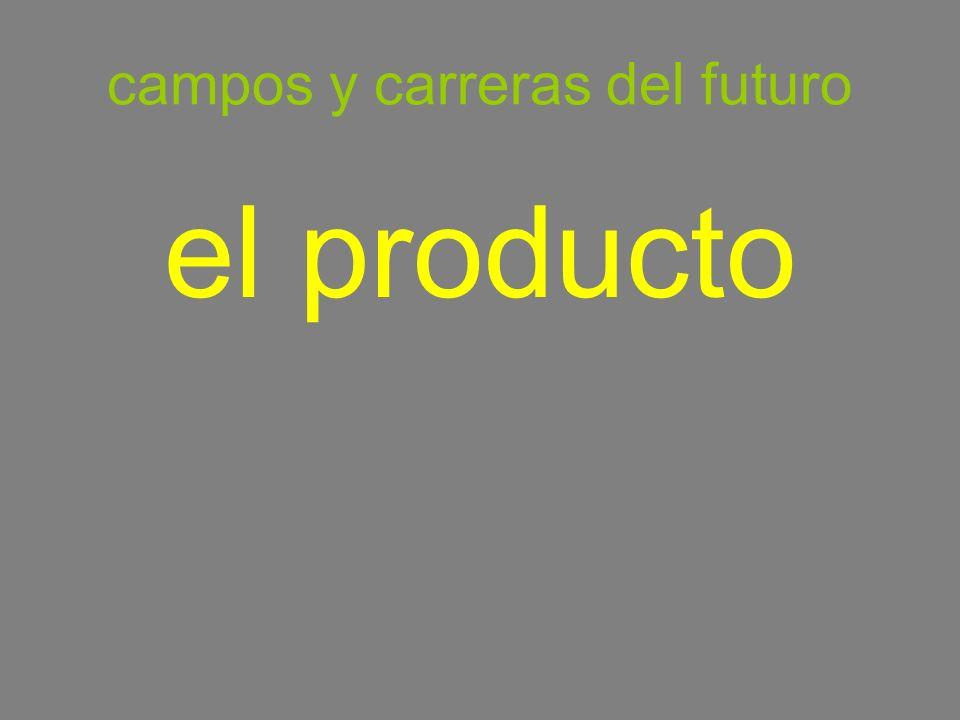 campos y carreras del futuro el producto