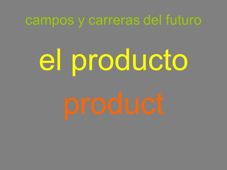campos y carreras del futuro el producto product