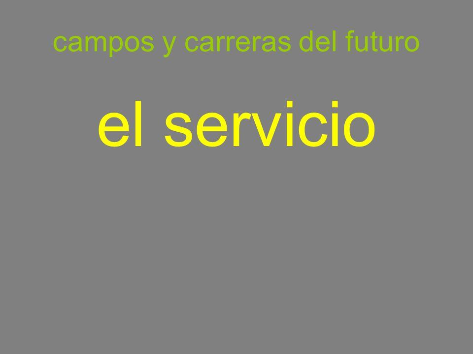 campos y carreras del futuro el servicio