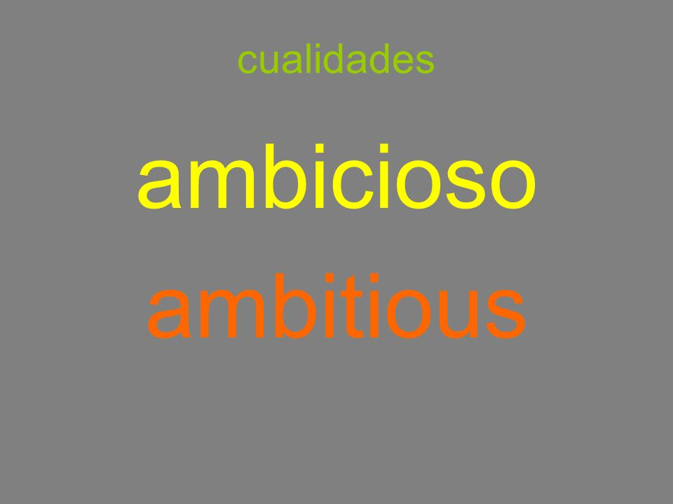 cualidades ambicioso ambitious