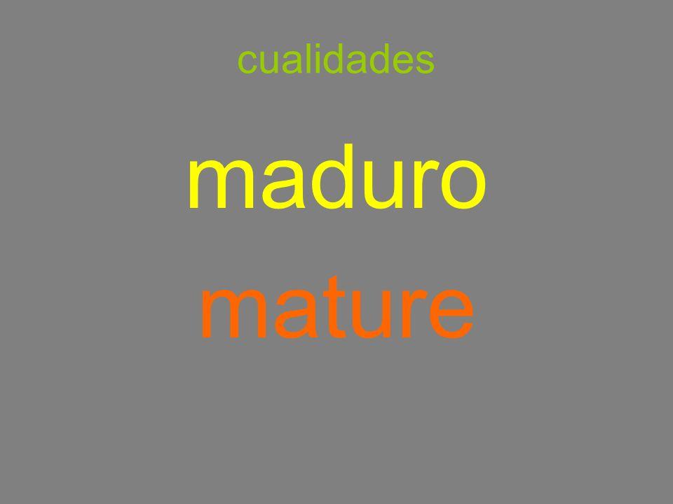 cualidades maduro mature