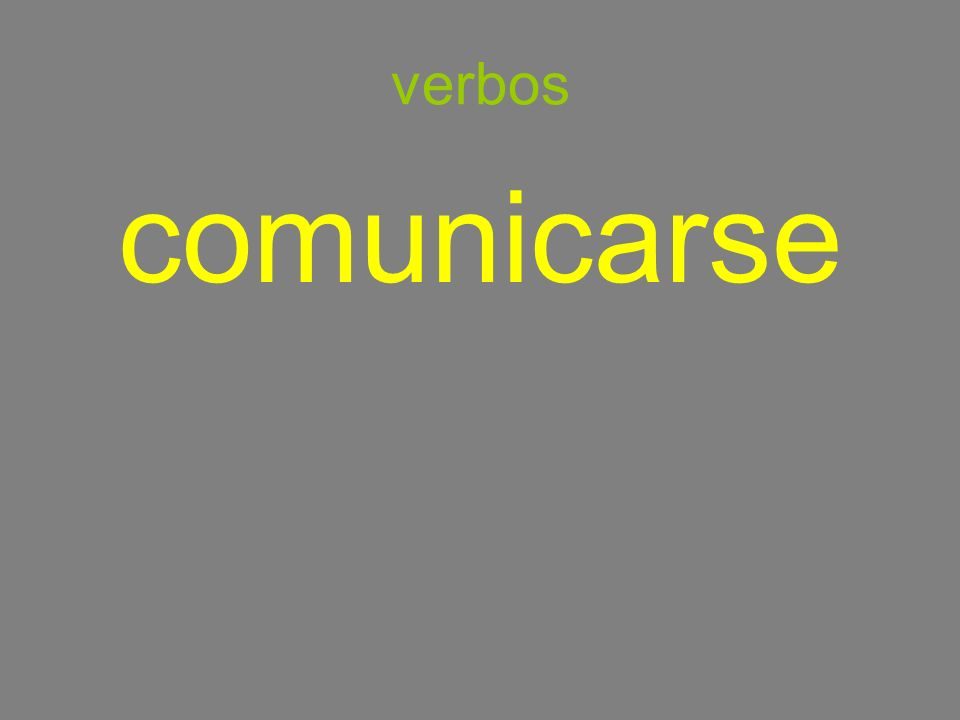 verbos comunicarse to communicate