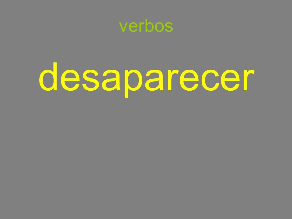 verbos desaparecer