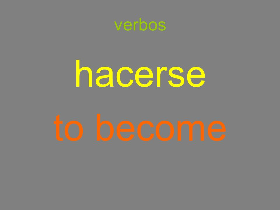 verbos hacerse to become