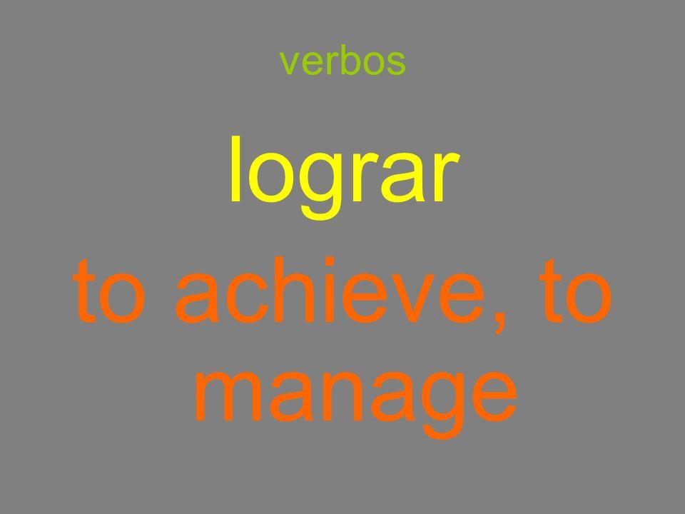 verbos lograr to achieve, to manage
