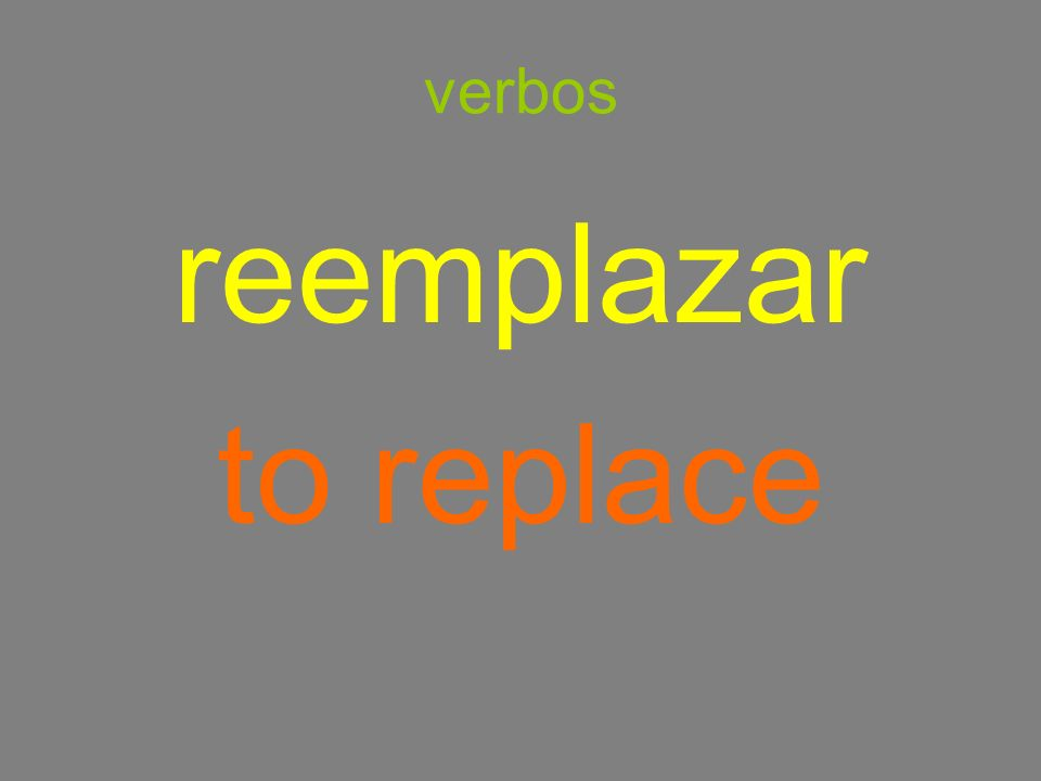 verbos reemplazar to replace
