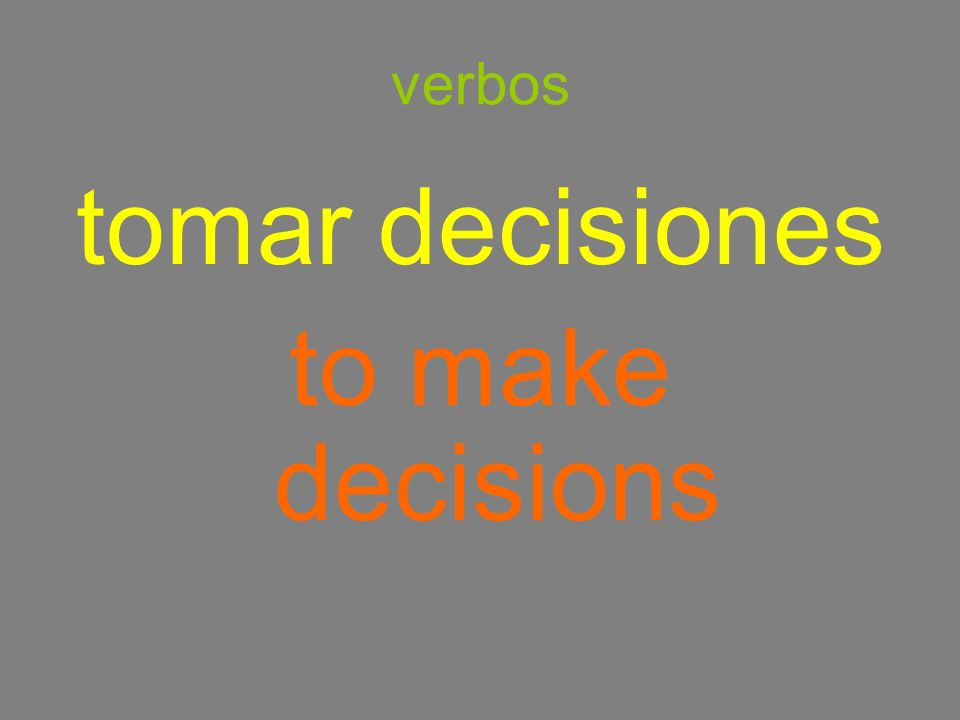 verbos tomar decisiones to make decisions