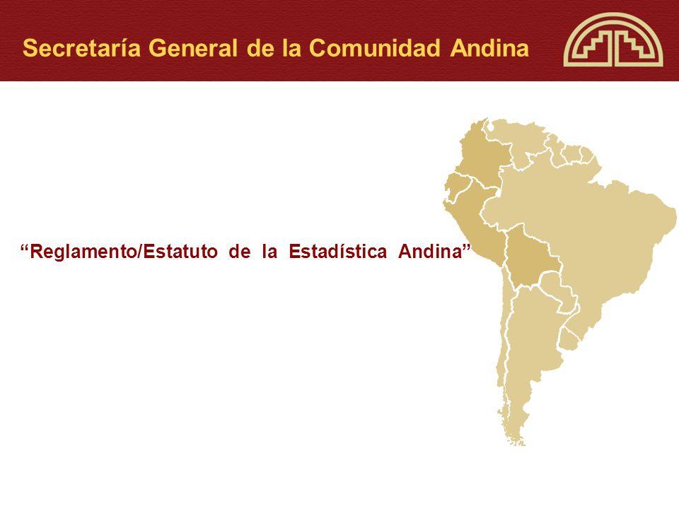Reglamento/Estatuto de la Estadística Andina Secretaría General de la Comunidad Andina