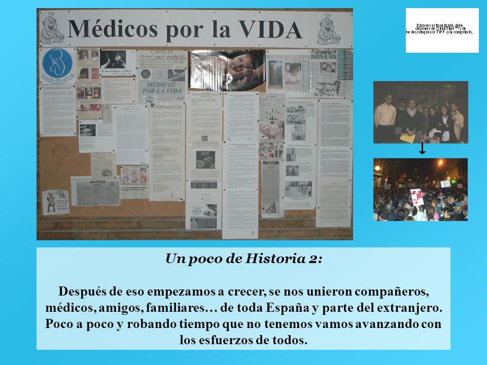 Un poco de Historia 2: Después de eso empezamos a crecer, se nos unieron compañeros, médicos, amigos, familiares… de toda España y parte del extranjer