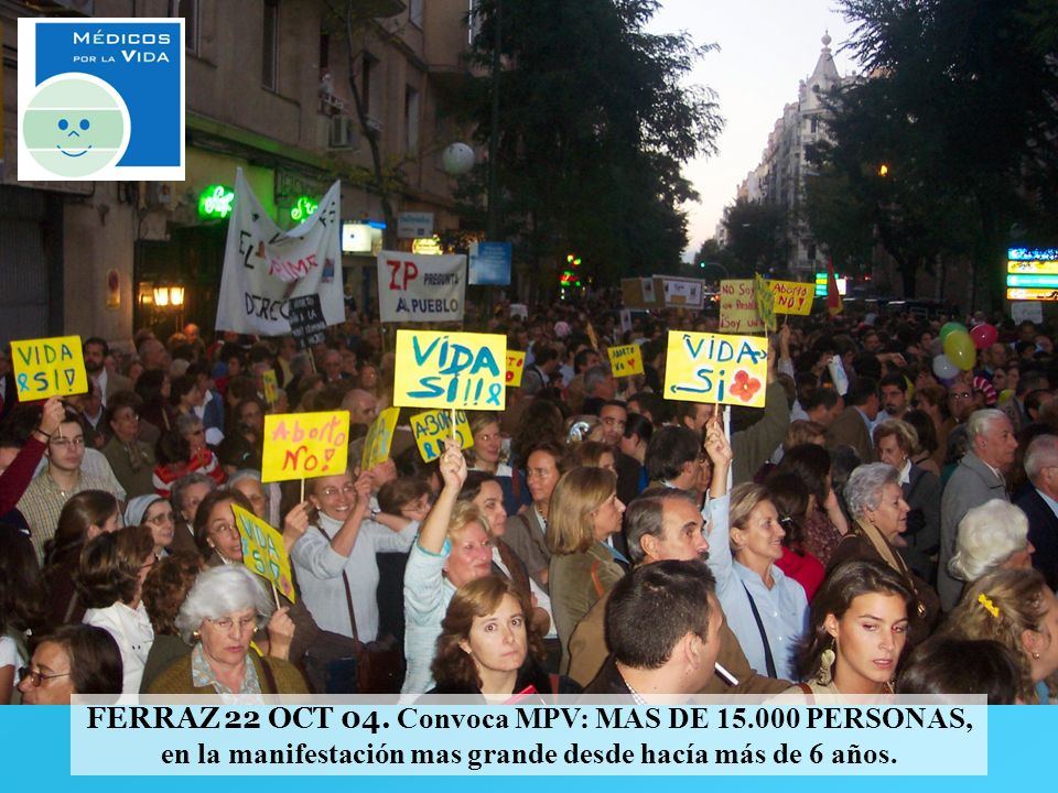 FERRAZ 22 OCT 04. Convoca MPV: MAS DE 15.000 PERSONAS, en la manifestación mas grande desde hacía más de 6 años.