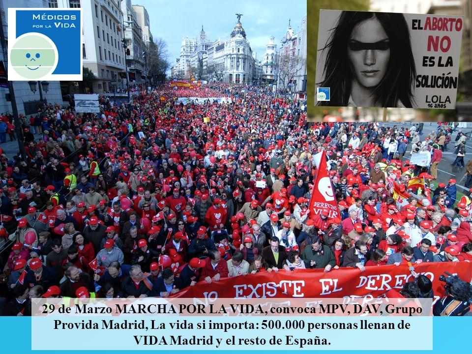 29 de Marzo MARCHA POR LA VIDA, convoca MPV, DAV, Grupo Provida Madrid, La vida si importa: 500.000 personas llenan de VIDA Madrid y el resto de Españ
