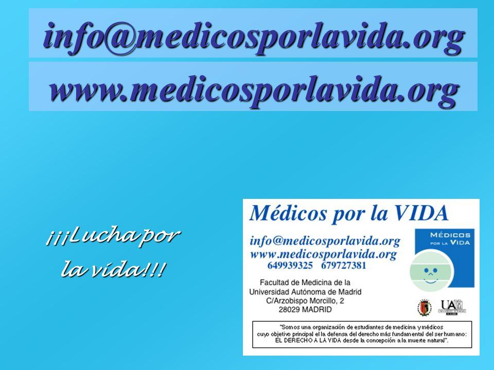 ¡¡¡Lucha por la vida!!! info@medicosporlavida.org www.medicosporlavida.org