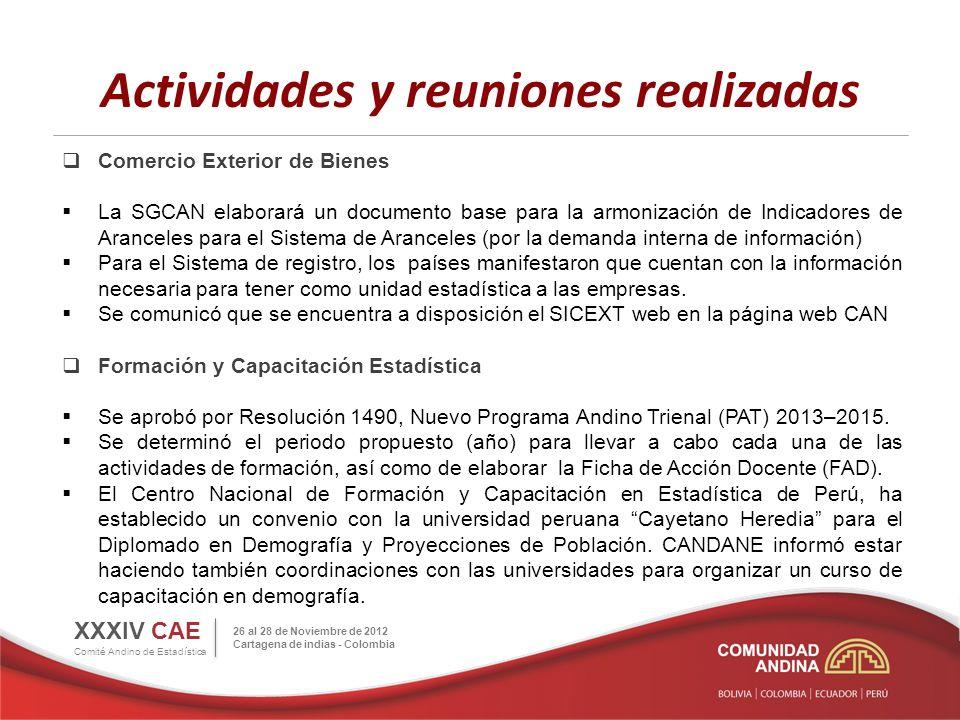 Actividades y reuniones realizadas Comercio Exterior de Bienes La SGCAN elaborará un documento base para la armonización de Indicadores de Aranceles p