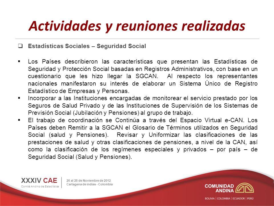 Actividades y reuniones realizadas Estadísticas Sociales – Seguridad Social Los Países describieron las características que presentan las Estadísticas