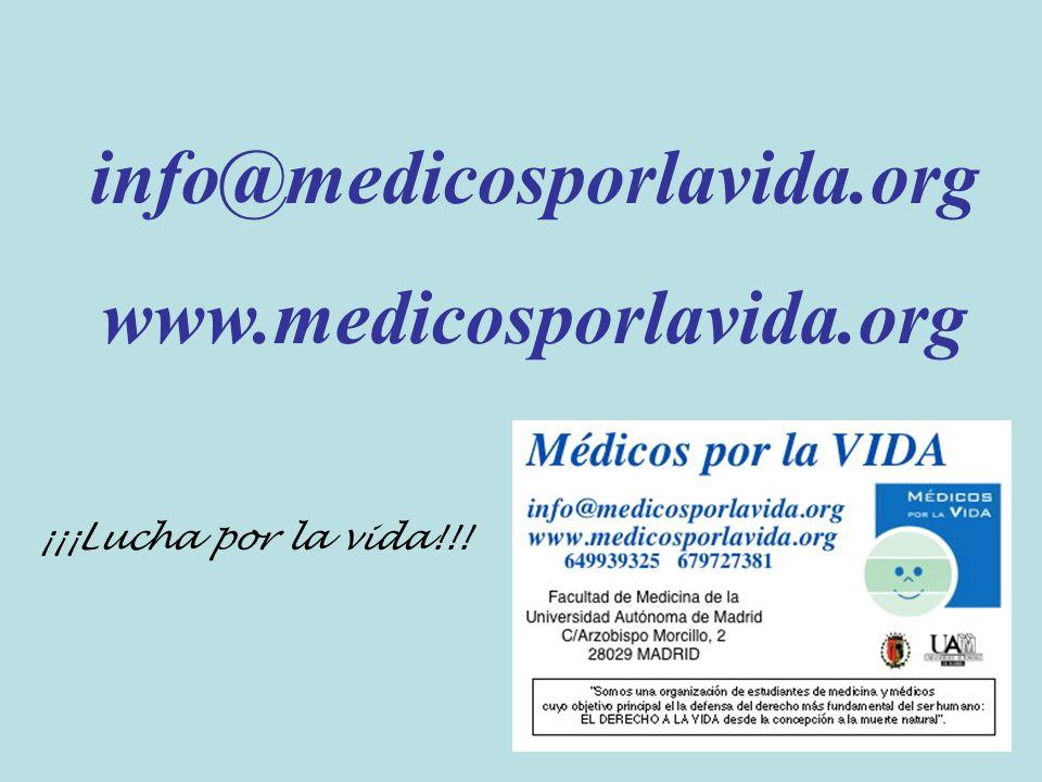 info@medicosporlavida.org www.medicosporlavida.org ¡¡¡Lucha por la vida!!!