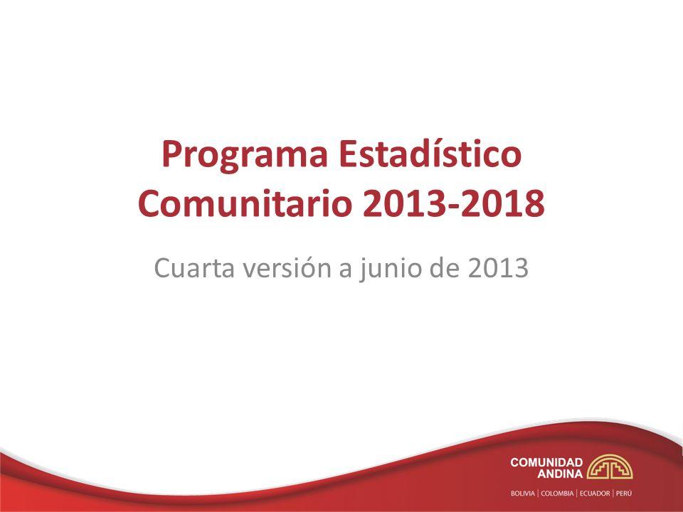 Programa Estadístico Comunitario 2013-2018 Cuarta versión a junio de 2013