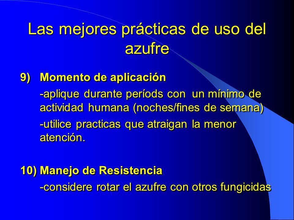 Las mejores prácticas de uso del azufre 9)Momento de aplicación -aplique durante períods con un mínimo de actividad humana (noches/fines de semana) -u