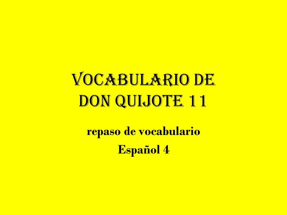 Vocabulario de Don Quijote 11 repaso de vocabulario Español 4
