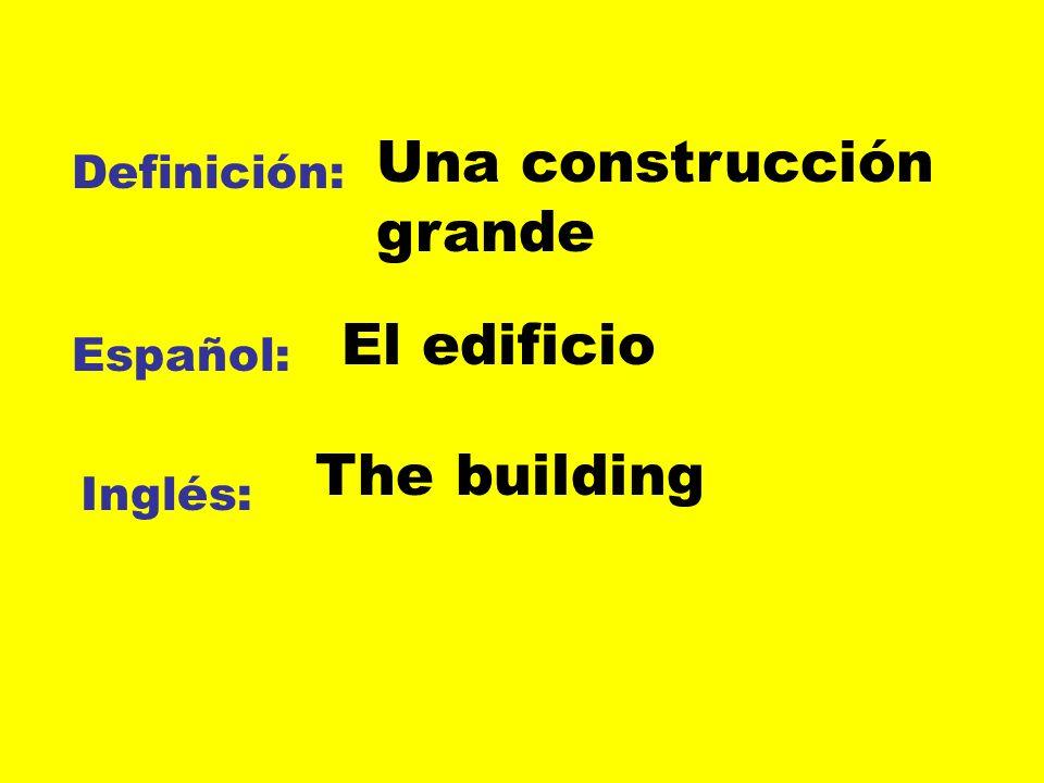 Definición: Español: Inglés: Una construcción grande El edificio The building
