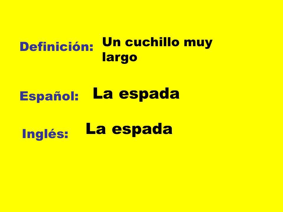 Definición: Español: Inglés: Un cuchillo muy largo La espada