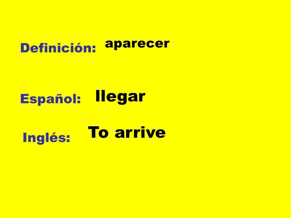 Definición: Español: Inglés: lucir brillar To shine