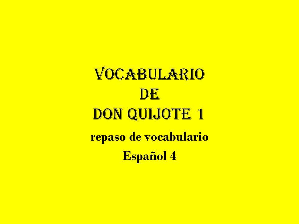 Vocabulario de Don Quijote 1 repaso de vocabulario Español 4