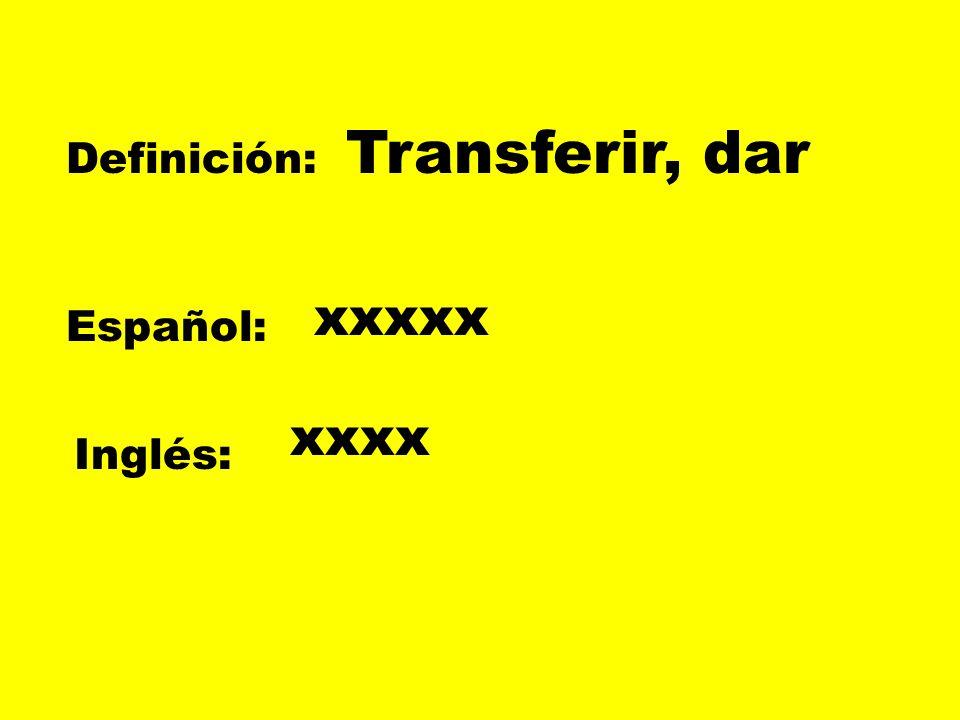 Definición: Español: Inglés: XXXX xxxxx xxxx