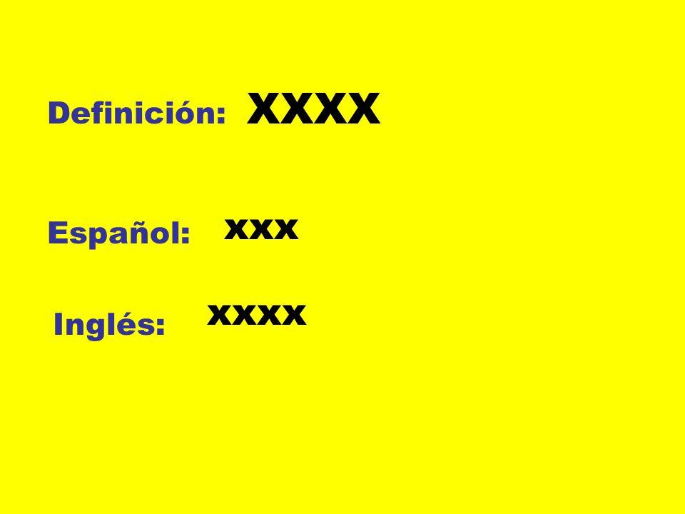 Definición: Español: Inglés: XXXX xxx xxxx
