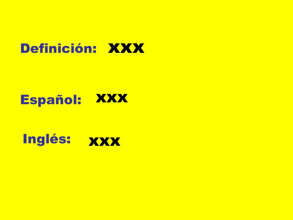 Definición: Español: Inglés: xxx