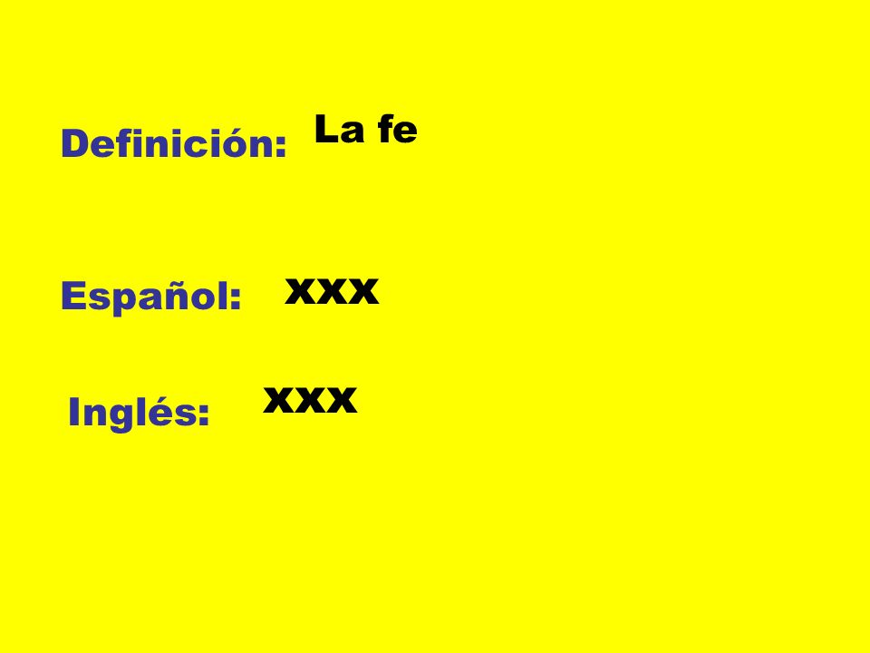 Definición: Español: Inglés: La fe xxx