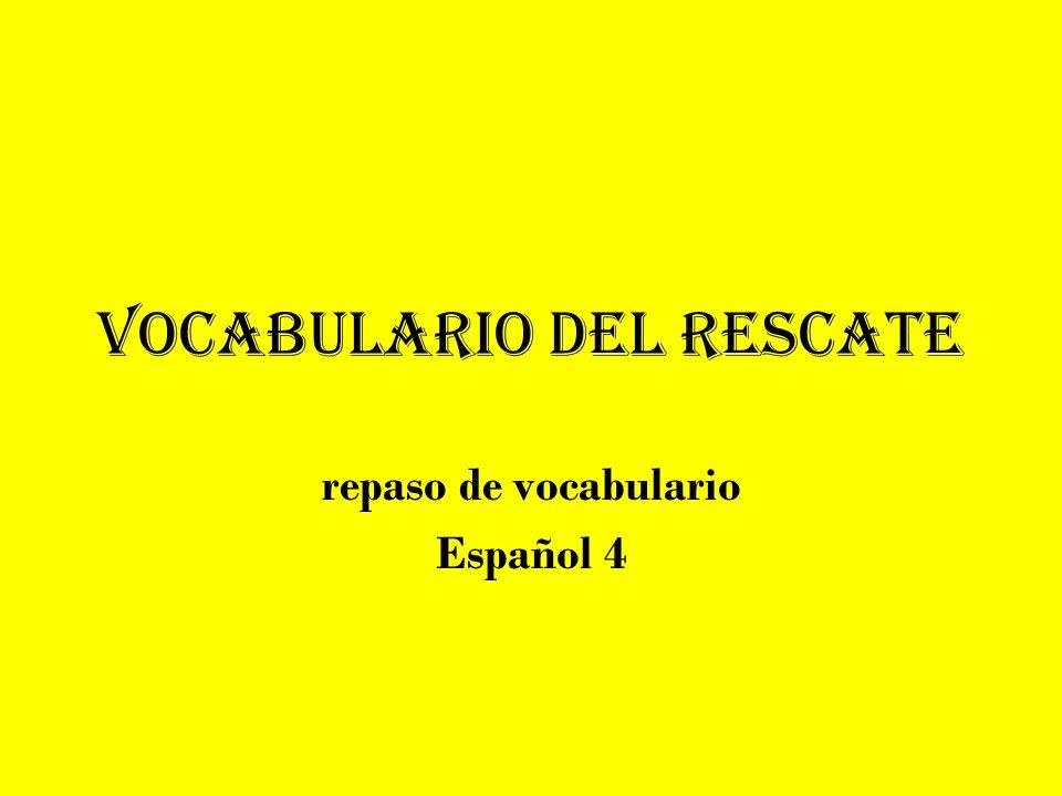 Vocabulario del rescate repaso de vocabulario Español 4