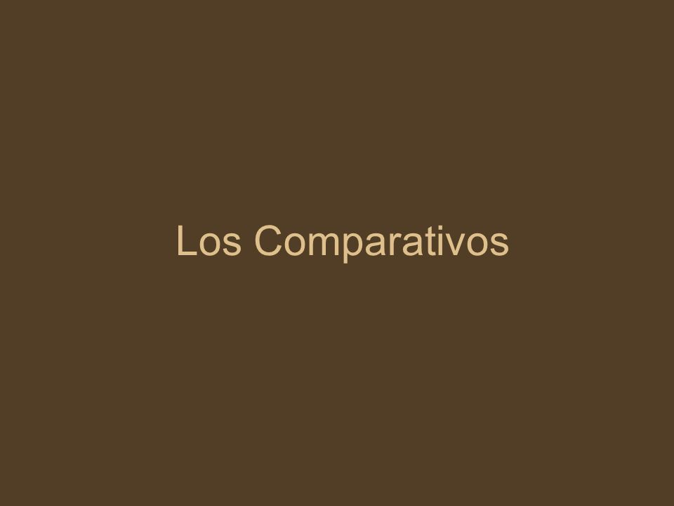 Comparisons of Equality to make equal comparisons of people or things, we use: tan + adjectivo + como (as … as) tanto + noun + como (as much … as) Yo tengo tanto dinero como mi prima.